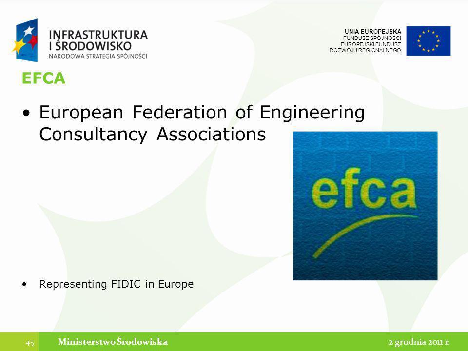 UNIA EUROPEJSKA FUNDUSZ SPÓJNOŚCI EUROPEJSKI FUNDUSZ ROZWOJU REGIONALNEGO EFCA European Federation of Engineering Consultancy Associations Representin