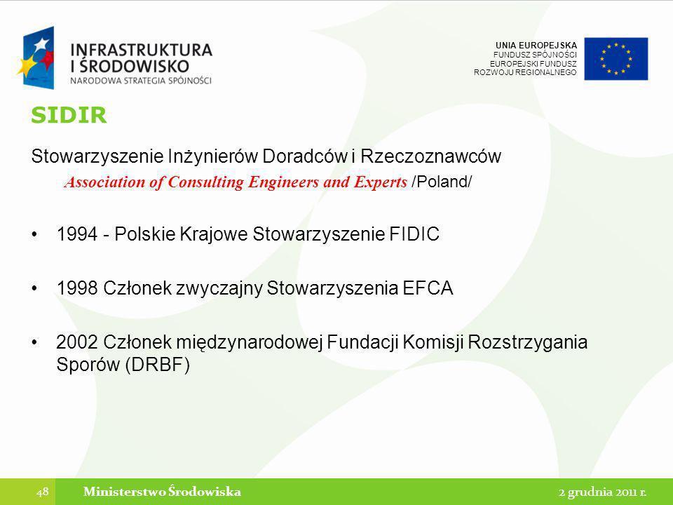 UNIA EUROPEJSKA FUNDUSZ SPÓJNOŚCI EUROPEJSKI FUNDUSZ ROZWOJU REGIONALNEGO SIDIR Stowarzyszenie Inżynierów Doradców i Rzeczoznawców Association of Cons