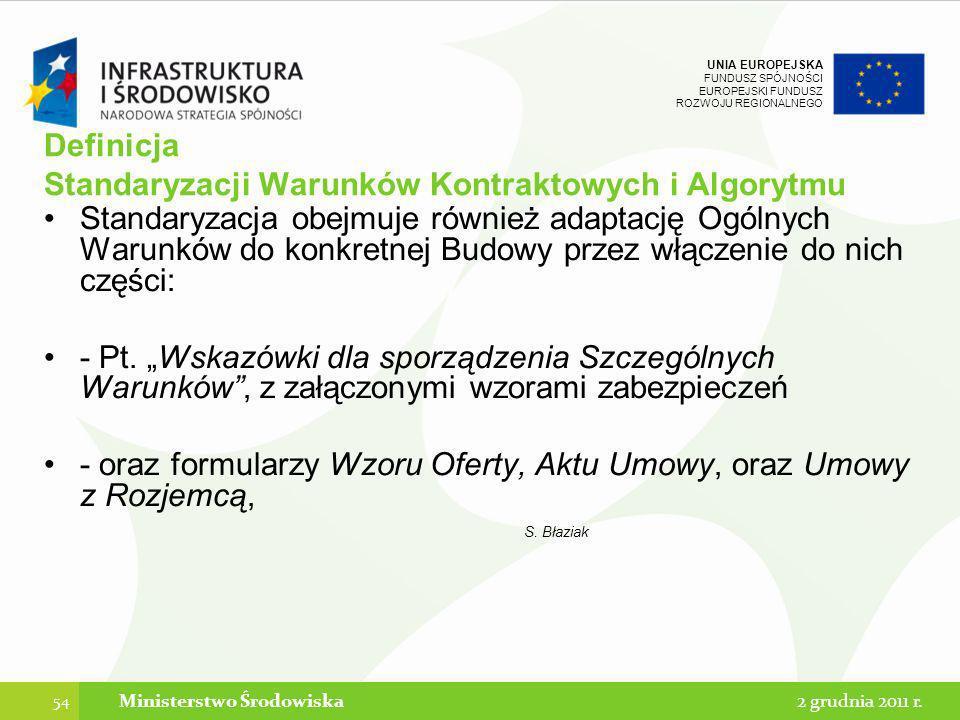 UNIA EUROPEJSKA FUNDUSZ SPÓJNOŚCI EUROPEJSKI FUNDUSZ ROZWOJU REGIONALNEGO Definicja Standaryzacji Warunków Kontraktowych i Algorytmu Standaryzacja obe