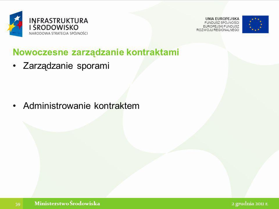 UNIA EUROPEJSKA FUNDUSZ SPÓJNOŚCI EUROPEJSKI FUNDUSZ ROZWOJU REGIONALNEGO Nowoczesne zarządzanie kontraktami Zarządzanie sporami Administrowanie kontr