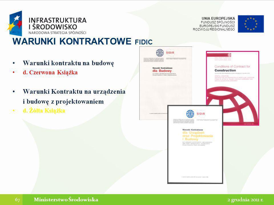 UNIA EUROPEJSKA FUNDUSZ SPÓJNOŚCI EUROPEJSKI FUNDUSZ ROZWOJU REGIONALNEGO WARUNKI KONTRAKTOWE FIDIC Warunki kontraktu na budowę d. Czerwona Książka Wa
