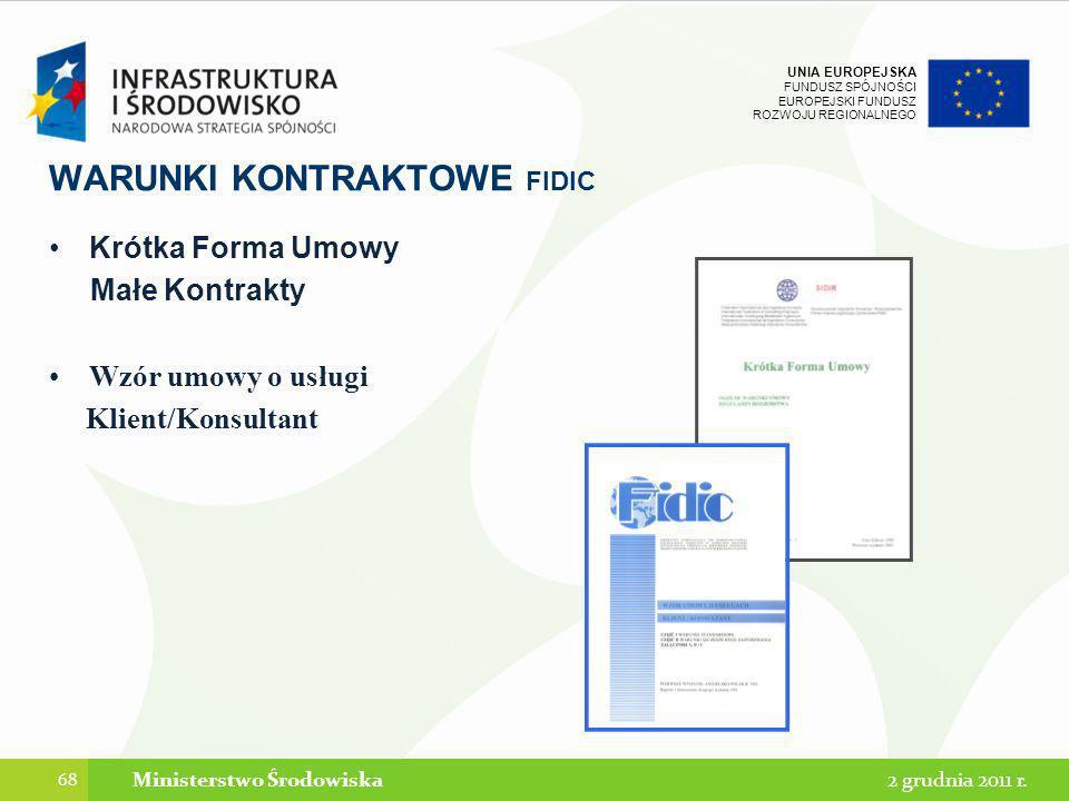 UNIA EUROPEJSKA FUNDUSZ SPÓJNOŚCI EUROPEJSKI FUNDUSZ ROZWOJU REGIONALNEGO WARUNKI KONTRAKTOWE FIDIC Krótka Forma Umowy Małe Kontrakty Wzór umowy o usł