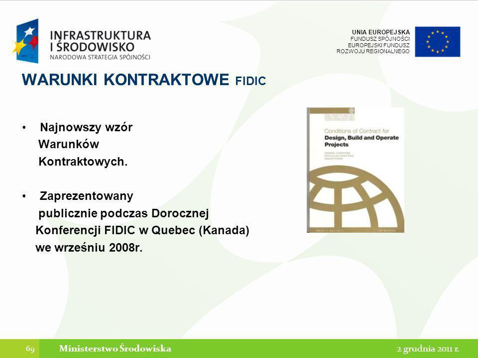 UNIA EUROPEJSKA FUNDUSZ SPÓJNOŚCI EUROPEJSKI FUNDUSZ ROZWOJU REGIONALNEGO WARUNKI KONTRAKTOWE FIDIC Najnowszy wzór Warunków Kontraktowych. Zaprezentow