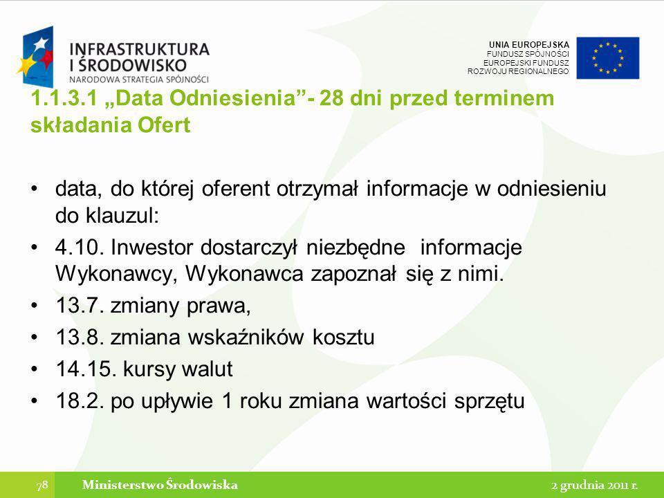UNIA EUROPEJSKA FUNDUSZ SPÓJNOŚCI EUROPEJSKI FUNDUSZ ROZWOJU REGIONALNEGO 1.1.3.1 Data Odniesienia- 28 dni przed terminem składania Ofert data, do któ