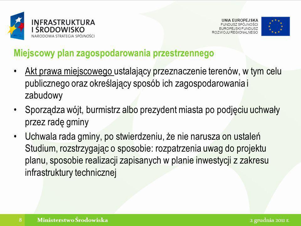 UNIA EUROPEJSKA FUNDUSZ SPÓJNOŚCI EUROPEJSKI FUNDUSZ ROZWOJU REGIONALNEGO Miejscowy plan zagospodarowania przestrzennego Akt prawa miejscowego ustalaj