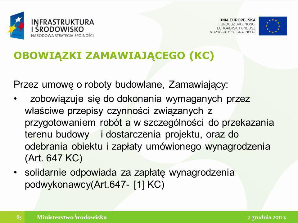 UNIA EUROPEJSKA FUNDUSZ SPÓJNOŚCI EUROPEJSKI FUNDUSZ ROZWOJU REGIONALNEGO OBOWIĄZKI ZAMAWIAJĄCEGO (KC) Przez umowę o roboty budowlane, Zamawiający: zo