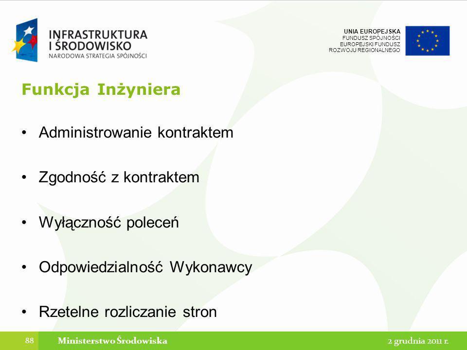 UNIA EUROPEJSKA FUNDUSZ SPÓJNOŚCI EUROPEJSKI FUNDUSZ ROZWOJU REGIONALNEGO Funkcja Inżyniera Administrowanie kontraktem Zgodność z kontraktem Wyłącznoś