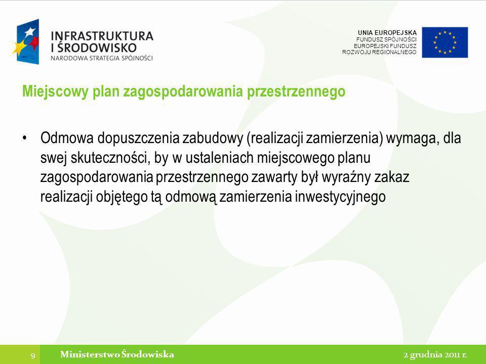 UNIA EUROPEJSKA FUNDUSZ SPÓJNOŚCI EUROPEJSKI FUNDUSZ ROZWOJU REGIONALNEGO Miejscowy plan zagospodarowania przestrzennego Odmowa dopuszczenia zabudowy