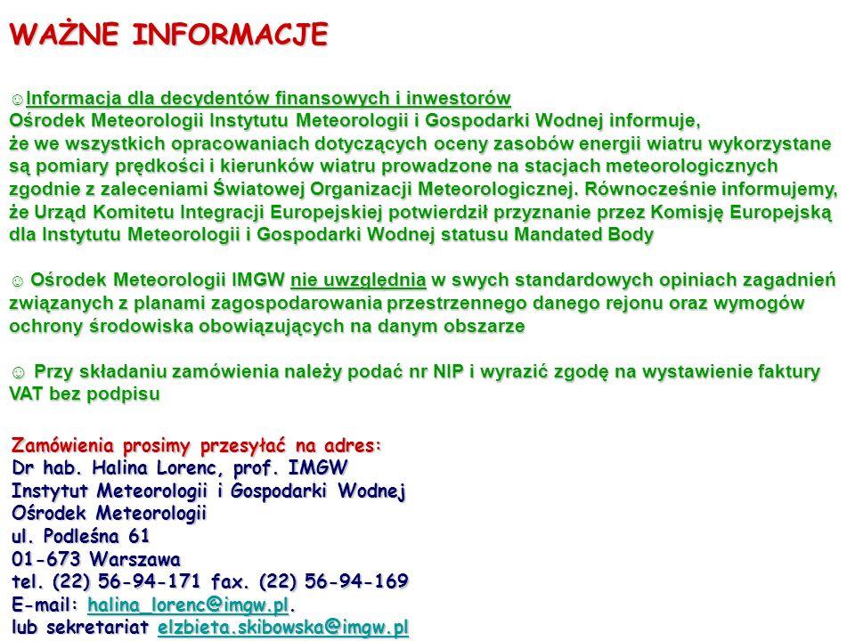 WAŻNE INFORMACJE Informacja dla decydentów finansowych i inwestorów Informacja dla decydentów finansowych i inwestorów Ośrodek Meteorologii Instytutu