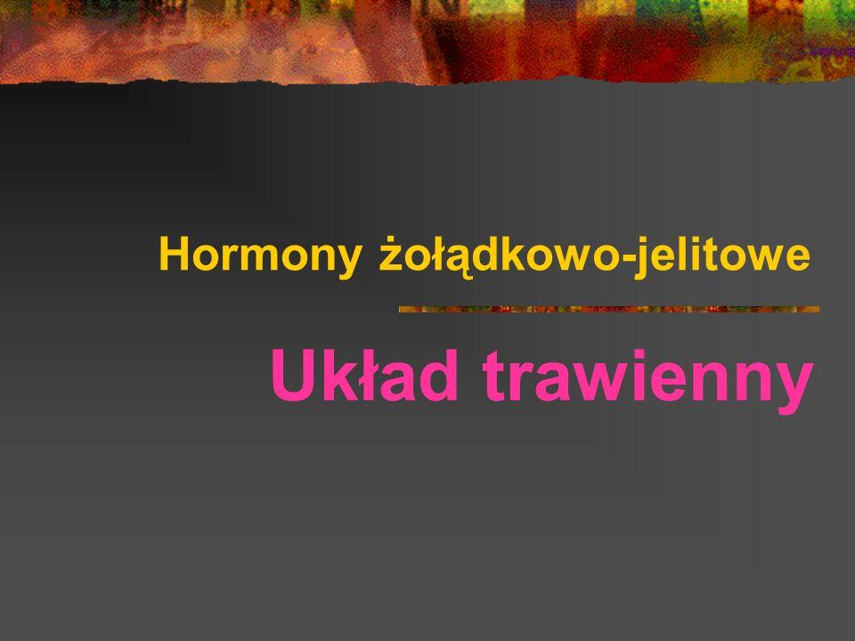 Hormony żołądkowo-jelitowe Układ trawienny