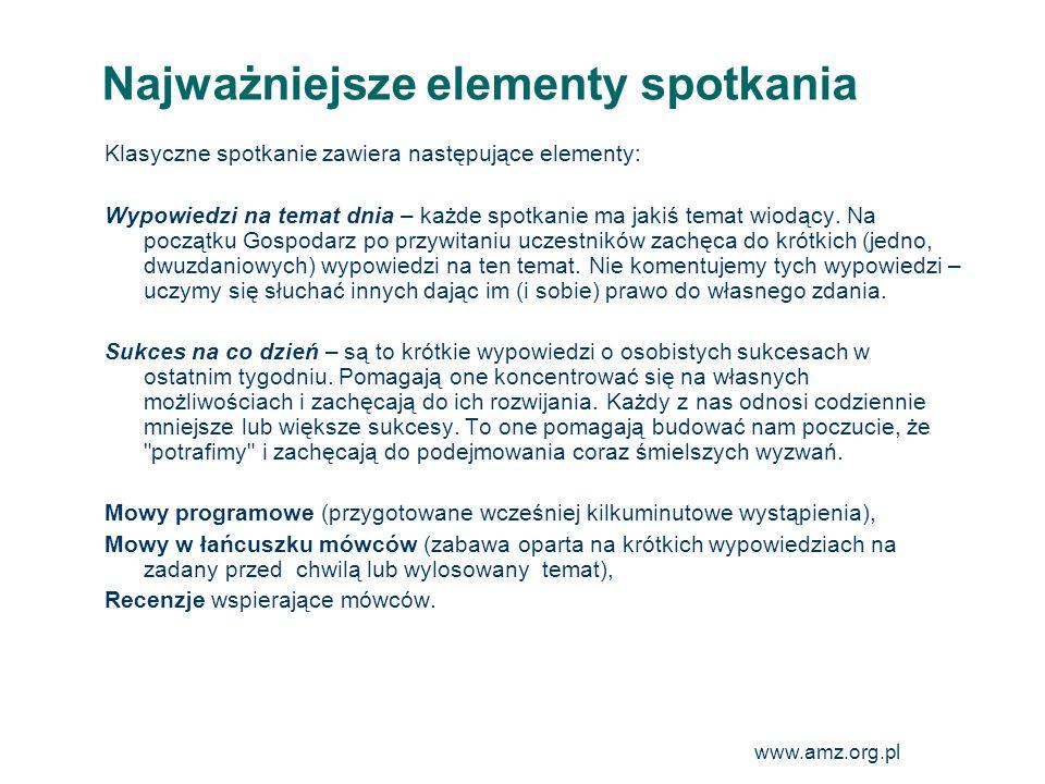 www.amz.org.pl 18 Klasyczne spotkanie zawiera następujące elementy: Wypowiedzi na temat dnia – każde spotkanie ma jakiś temat wiodący. Na początku Gos