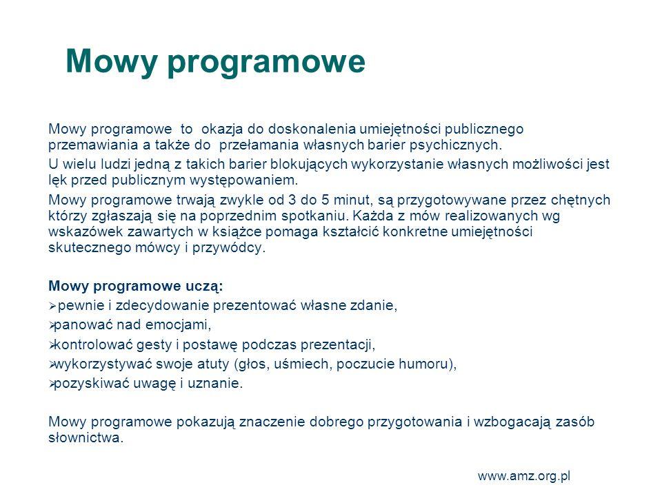www.amz.org.pl 19 Mowy programowe Mowy programowe to okazja do doskonalenia umiejętności publicznego przemawiania a także do przełamania własnych bari
