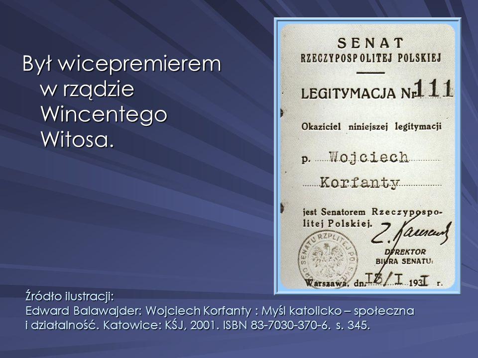Był wicepremierem w rządzie Wincentego Witosa. Źródło ilustracji: Edward Balawajder: Wojciech Korfanty : Myśl katolicko – społeczna i działalność. Kat