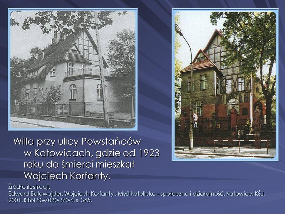 Willa przy ulicy Powstańców w Katowicach, gdzie od 1923 roku do śmierci mieszkał Wojciech Korfanty. Źródło ilustracji: Edward Balawajder: Wojciech Kor