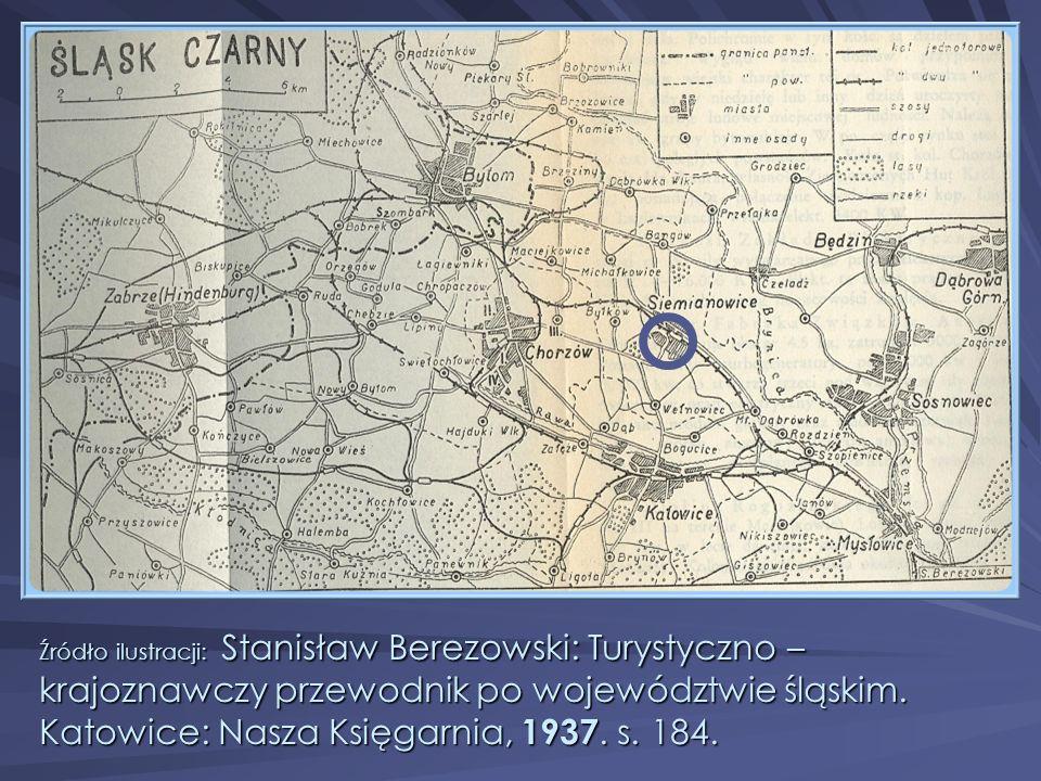 Źródło ilustracji: Stanisław Berezowski: Turystyczno – krajoznawczy przewodnik po województwie śląskim. Katowice: Nasza Księgarnia, 1937. s. 184.
