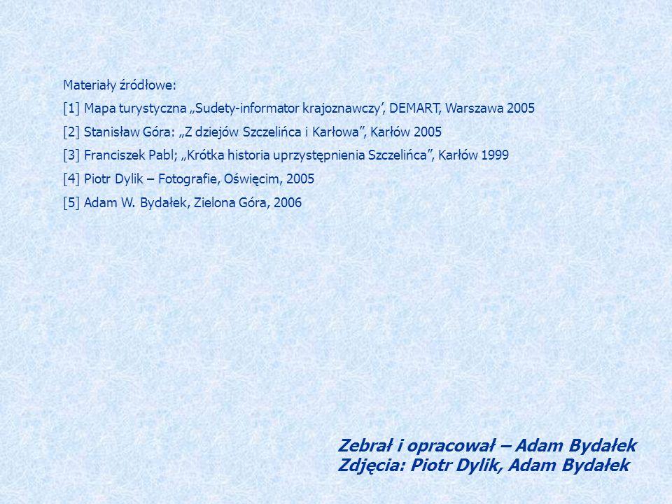 Materiały źródłowe: [1] Mapa turystyczna Sudety-informator krajoznawczy, DEMART, Warszawa 2005 [2] Stanisław Góra: Z dziejów Szczelińca i Karłowa, Kar