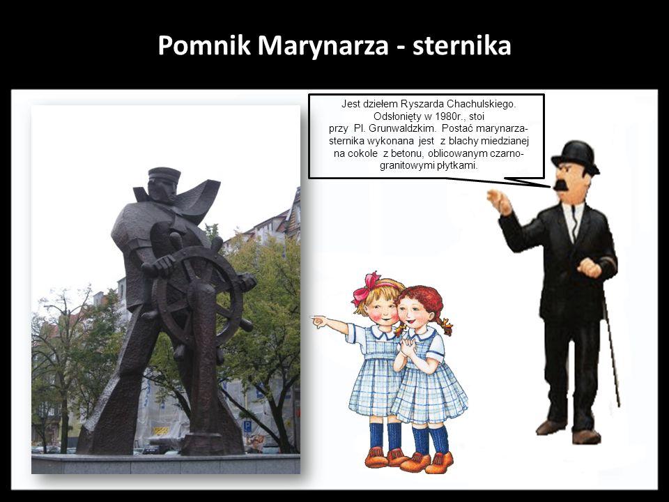 Pomnik Marynarza - sternika..Jest dziełem Ryszarda Chachulskiego.