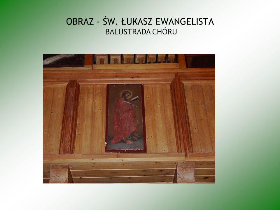 OBRAZ - ŚW. ŁUKASZ EWANGELISTA BALUSTRADA CHÓRU