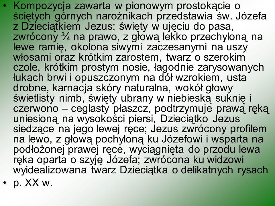 Kompozycja zawarta w pionowym prostokącie o ściętych górnych narożnikach przedstawia św.
