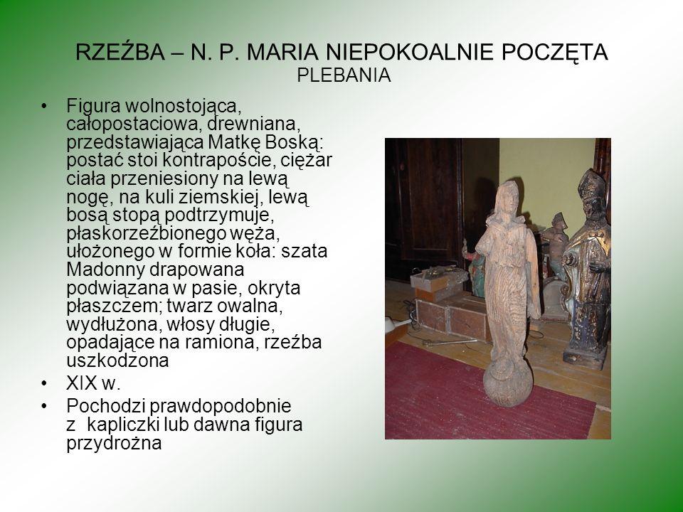 RZEŹBA – N. P. MARIA NIEPOKOALNIE POCZĘTA PLEBANIA Figura wolnostojąca, całopostaciowa, drewniana, przedstawiająca Matkę Boską: postać stoi kontrapośc