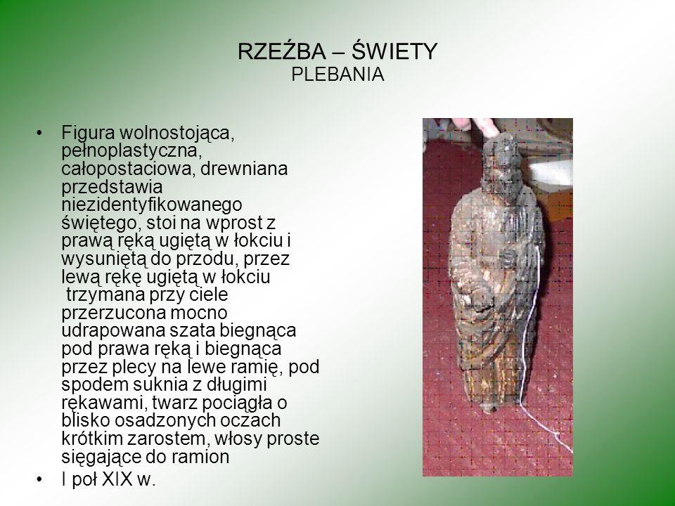 RZEŹBA – ŚWIETY PLEBANIA Figura wolnostojąca, pełnoplastyczna, całopostaciowa, drewniana przedstawia niezidentyfikowanego świętego, stoi na wprost z p