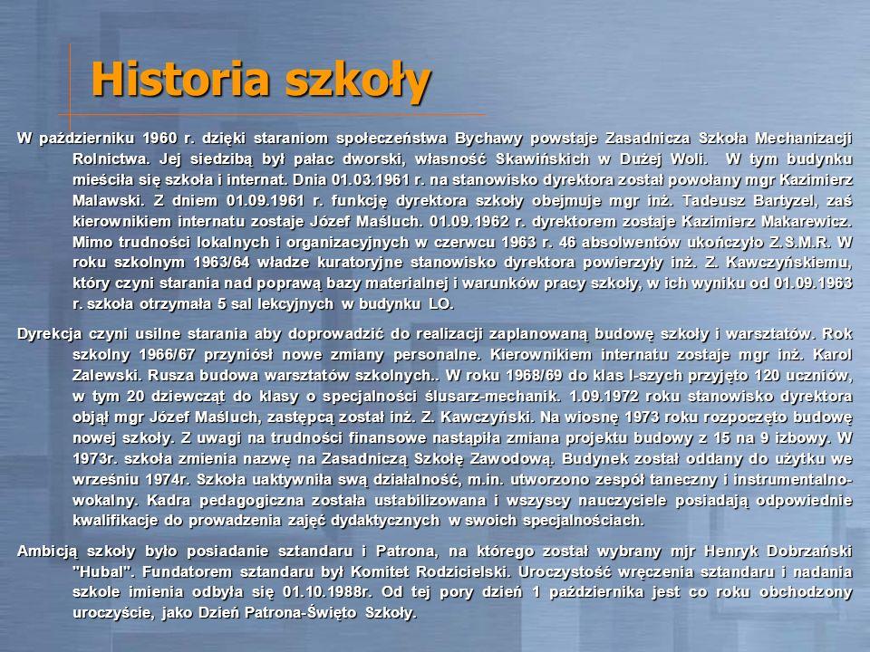 Historia szkoły W październiku 1960 r. dzięki staraniom społeczeństwa Bychawy powstaje Zasadnicza Szkoła Mechanizacji Rolnictwa. Jej siedzibą był pała