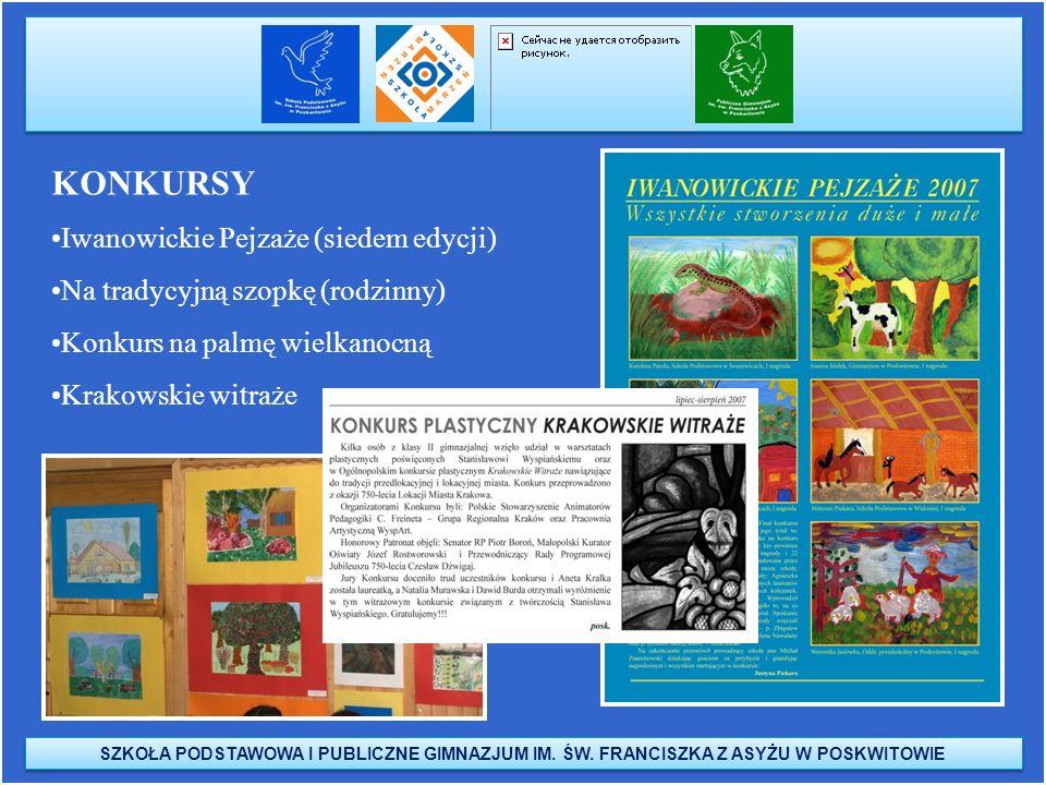 KONKURSY Iwanowickie Pejzaże (siedem edycji) Na tradycyjną szopkę (rodzinny) Konkurs na palmę wielkanocną Krakowskie witraże SZKOŁA PODSTAWOWA I PUBLI