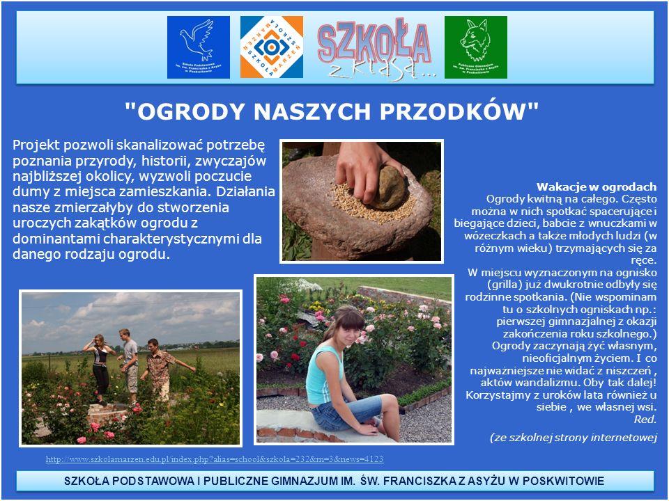 http://www.szkolamarzen.edu.pl/index.php?alias=school&szkola=232&m=3&news=4123 http://www.poskwitow.edu.pl/aktualnosci.html#wogrodach