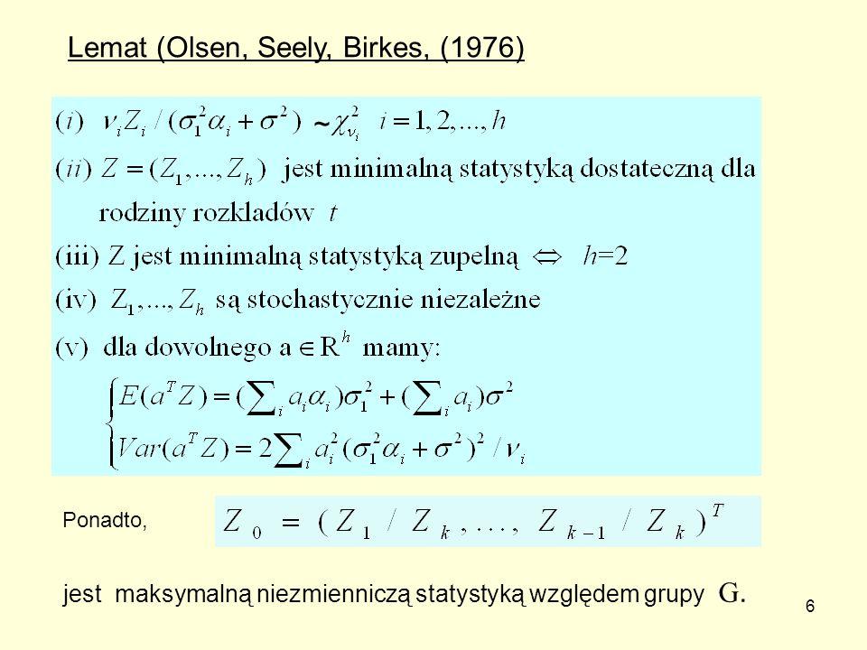 6 Lemat (Olsen, Seely, Birkes, (1976) Ponadto, jest maksymalną niezmienniczą statystyką względem grupy G. ~