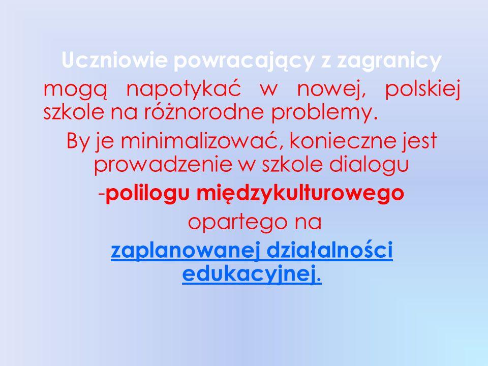 Uczeń powracający z zagranicy -nowe rozwiązania w nowym roku szkolnym W świetle obowiązujących przepisów Nowa podstawa programowa, nowe uregulowania prawne Korzyści 1.