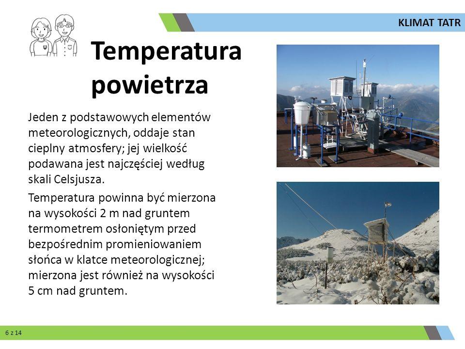 Temperatura powietrza Jeden z podstawowych elementów meteorologicznych, oddaje stan cieplny atmosfery; jej wielkość podawana jest najczęściej według s