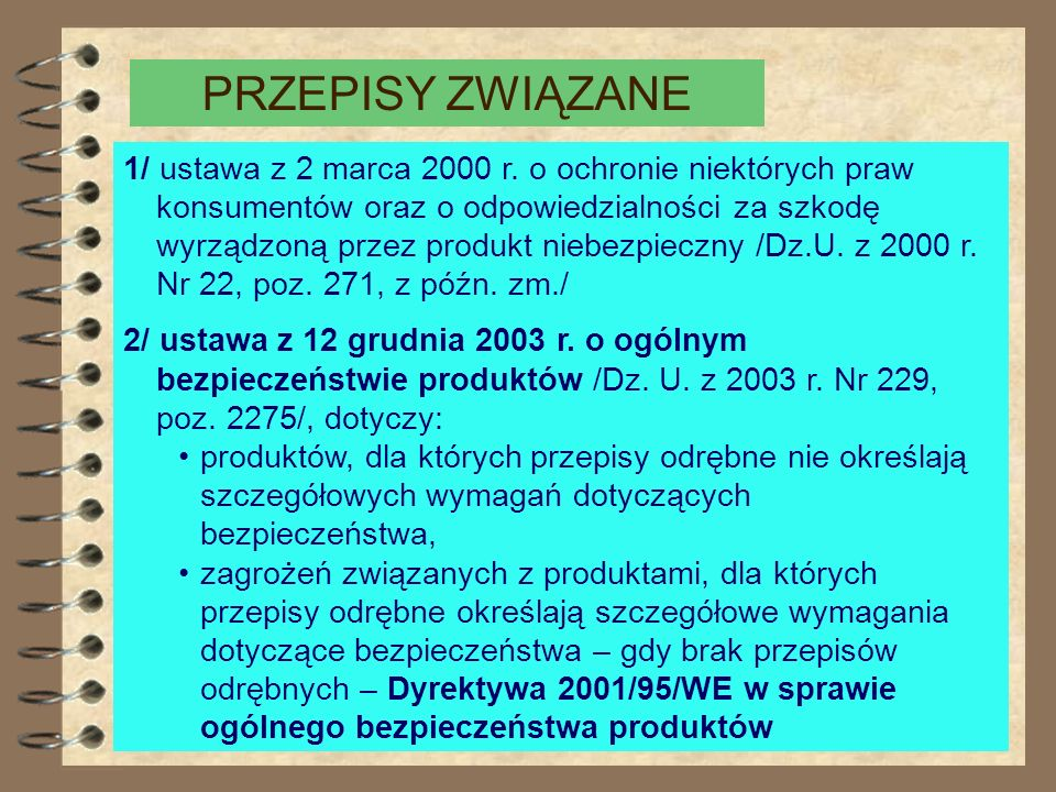 Ustawa z dnia 12.09.2002 r. o normalizacji / zastąpiła ustawę z kwietnia 2002 r./ art. 7 ust. 6. Producent lub osoba wprowadzająca wyroby do obrotu mo
