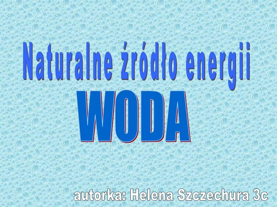 Energia wodna Wykorzystywana gospodarczo energia mechaniczna płynącej wody.