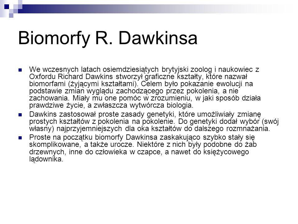 Biomorfy R. Dawkinsa We wczesnych latach osiemdziesiątych brytyjski zoolog i naukowiec z Oxfordu Richard Dawkins stworzył graficzne kształty, które na