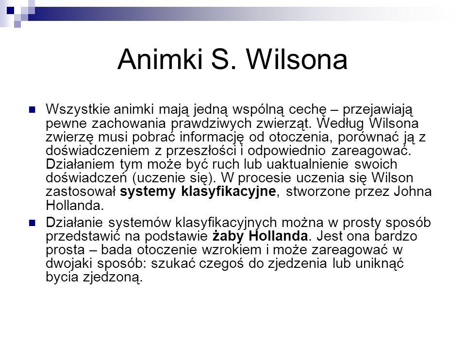 Animki S. Wilsona Wszystkie animki mają jedną wspólną cechę – przejawiają pewne zachowania prawdziwych zwierząt. Według Wilsona zwierzę musi pobrać in