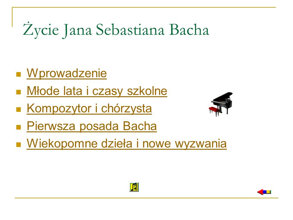 Życie Jana Sebastiana Bacha Wprowadzenie Młode lata i czasy szkolne Kompozytor i chórzysta Pierwsza posada Bacha Wiekopomne dzieła i nowe wyzwania
