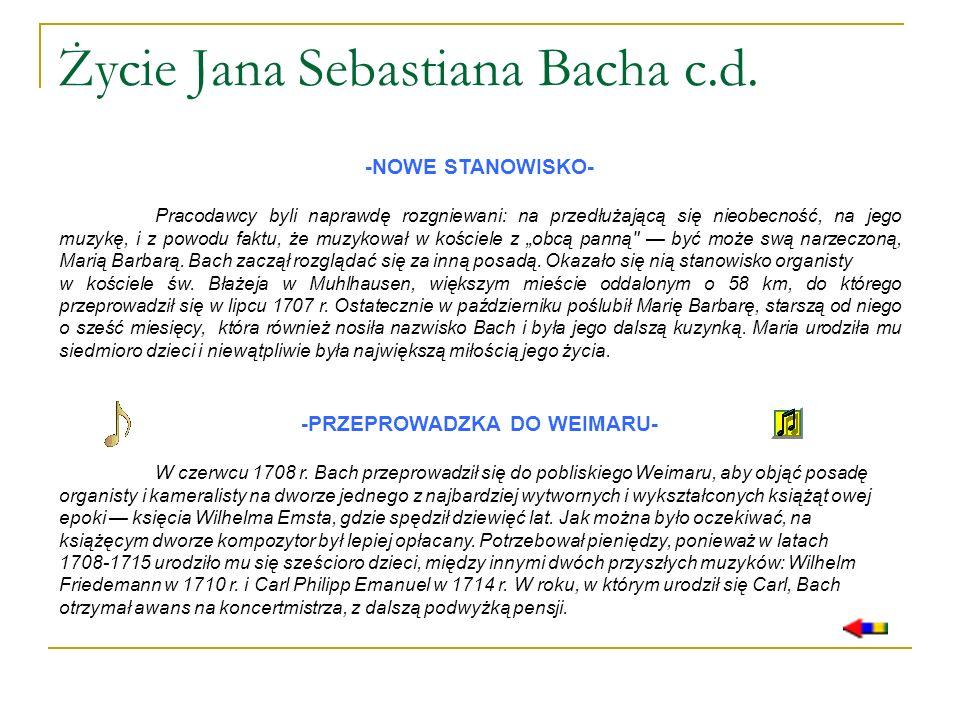 Życie Jana Sebastiana Bacha c.d. -NOWE STANOWISKO- Pracodawcy byli naprawdę rozgniewani: na przedłużającą się nieobecność, na jego muzykę, i z powodu