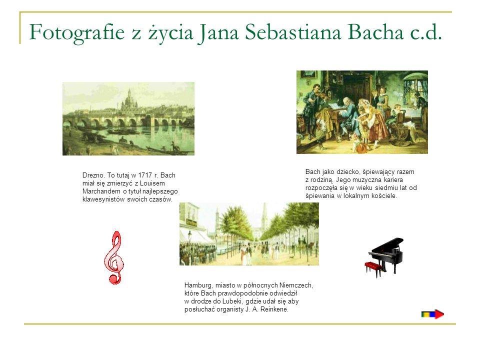 Fotografie z życia Jana Sebastiana Bacha c.d. Drezno. To tutaj w 1717 r. Bach miał się zmierzyć z Louisem Marchandem o tytuł najlepszego klawesynistów