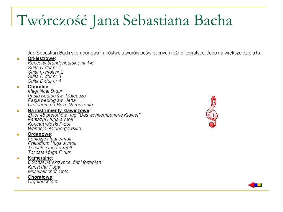 Twórczość Jana Sebastiana Bacha Jan Sebastian Bach skomponował mnóstwo utworów poświęconych różnej tematyce. Jego największe dzieła to: Orkiestrowe: K