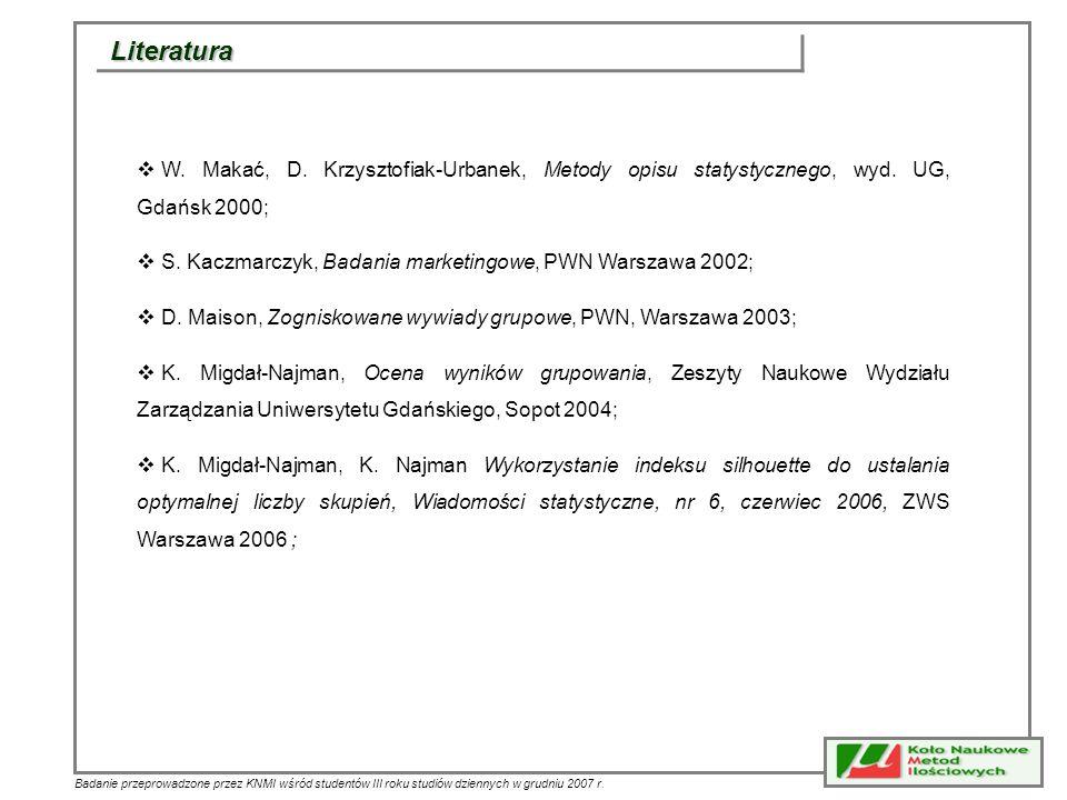 Badanie przeprowadzone przez KNMI wśród studentów III roku studiów dziennych w grudniu 2007 r. Literatura W. Makać, D. Krzysztofiak-Urbanek, Metody op