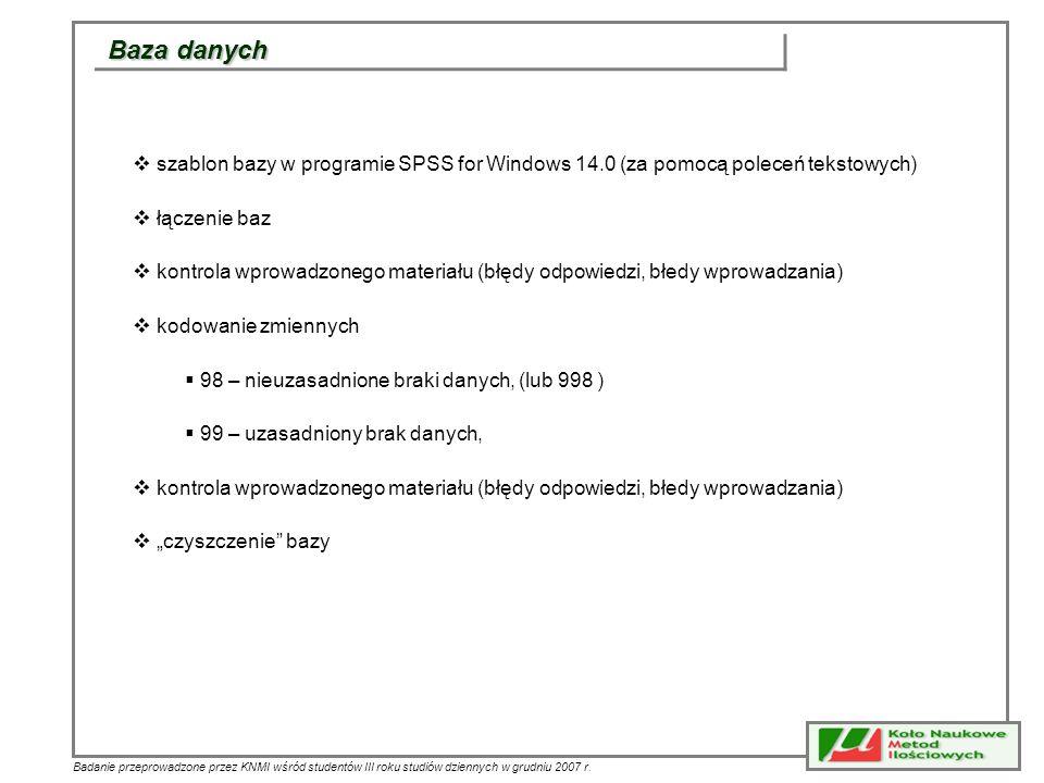 Badanie przeprowadzone przez KNMI wśród studentów III roku studiów dziennych w grudniu 2007 r. Baza danych szablon bazy w programie SPSS for Windows 1