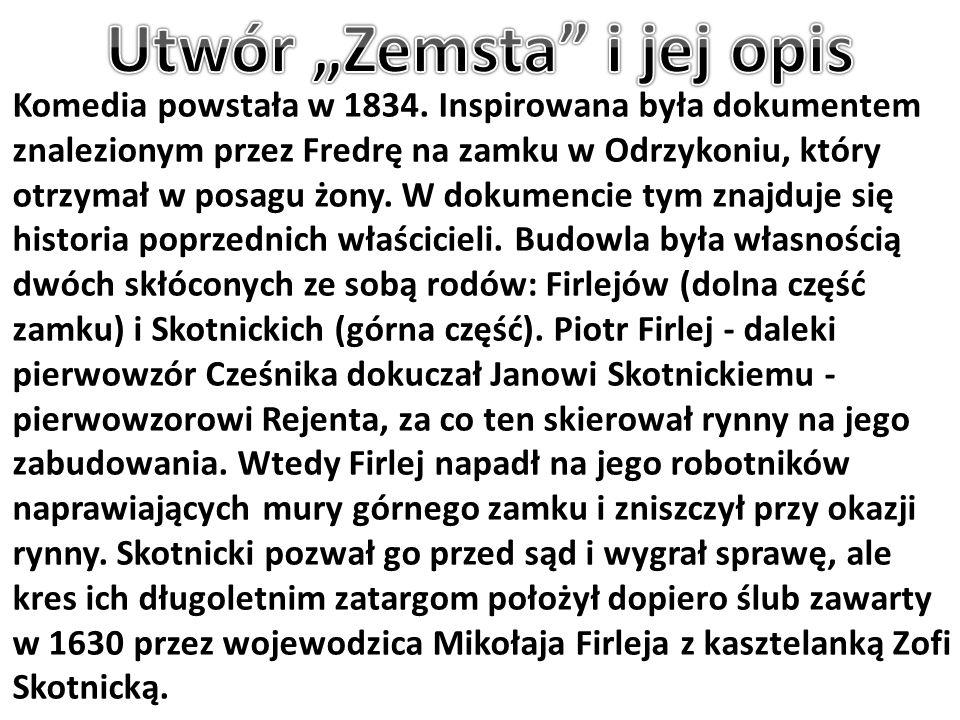 Komedia powstała w 1834. Inspirowana była dokumentem znalezionym przez Fredrę na zamku w Odrzykoniu, który otrzymał w posagu żony. W dokumencie tym zn