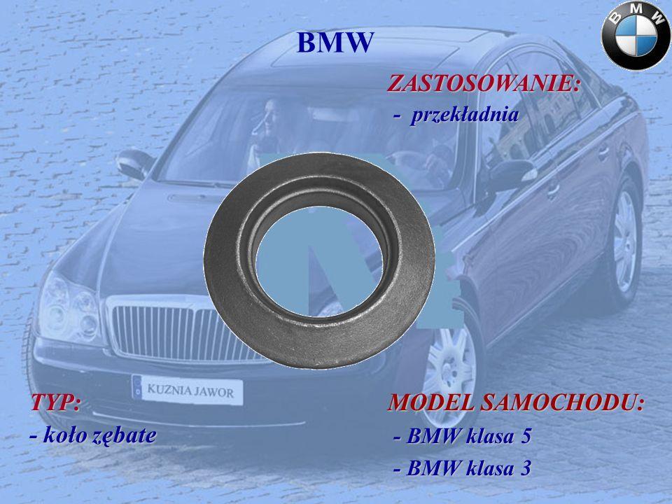 BMW ZASTOSOWANIE: ZASTOSOWANIE: - przekładnia - przekładnia TYP: - koło zębate MODEL SAMOCHODU: - BMW klasa 5 - BMW klasa 5 - BMW klasa 3 - BMW klasa