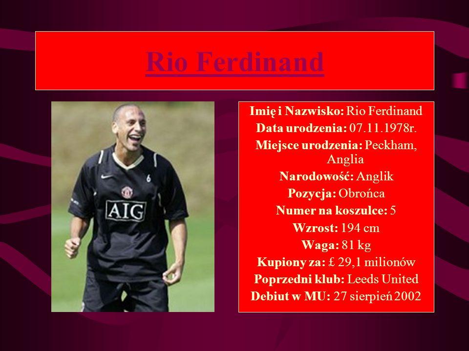 Rio Ferdinand Imię i Nazwisko: Rio Ferdinand Data urodzenia: 07.11.1978r. Miejsce urodzenia: Peckham, Anglia Narodowość: Anglik Pozycja: Obrońca Numer