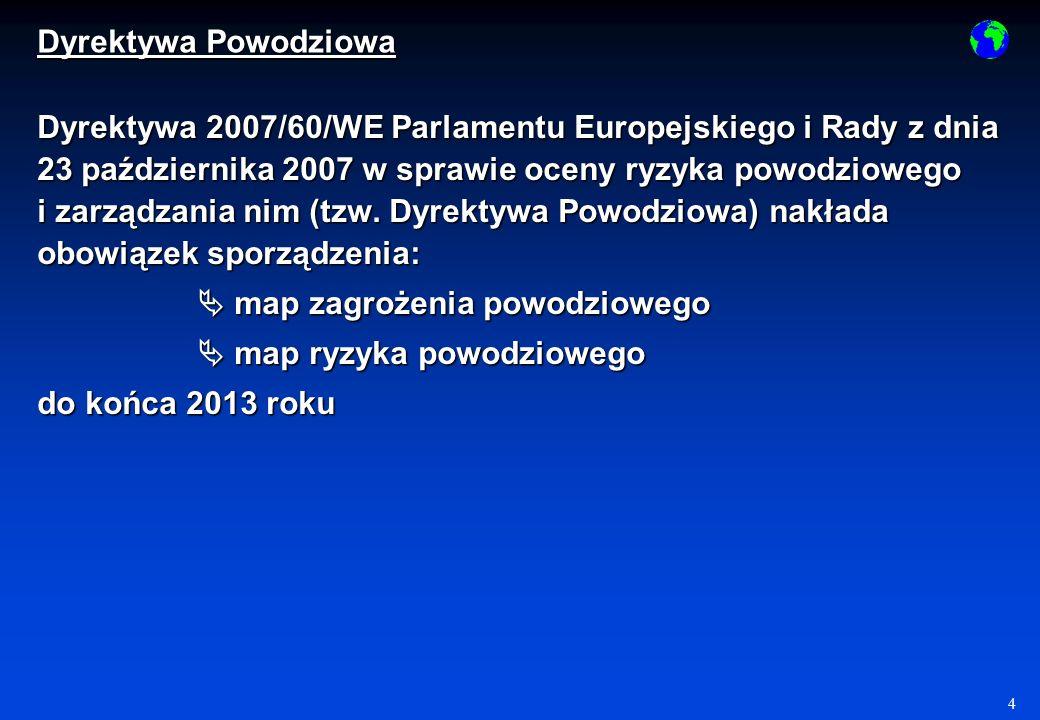 4 Dyrektywa 2007/60/WE Parlamentu Europejskiego i Rady z dnia 23 października 2007 w sprawie oceny ryzyka powodziowego i zarządzania nim (tzw.