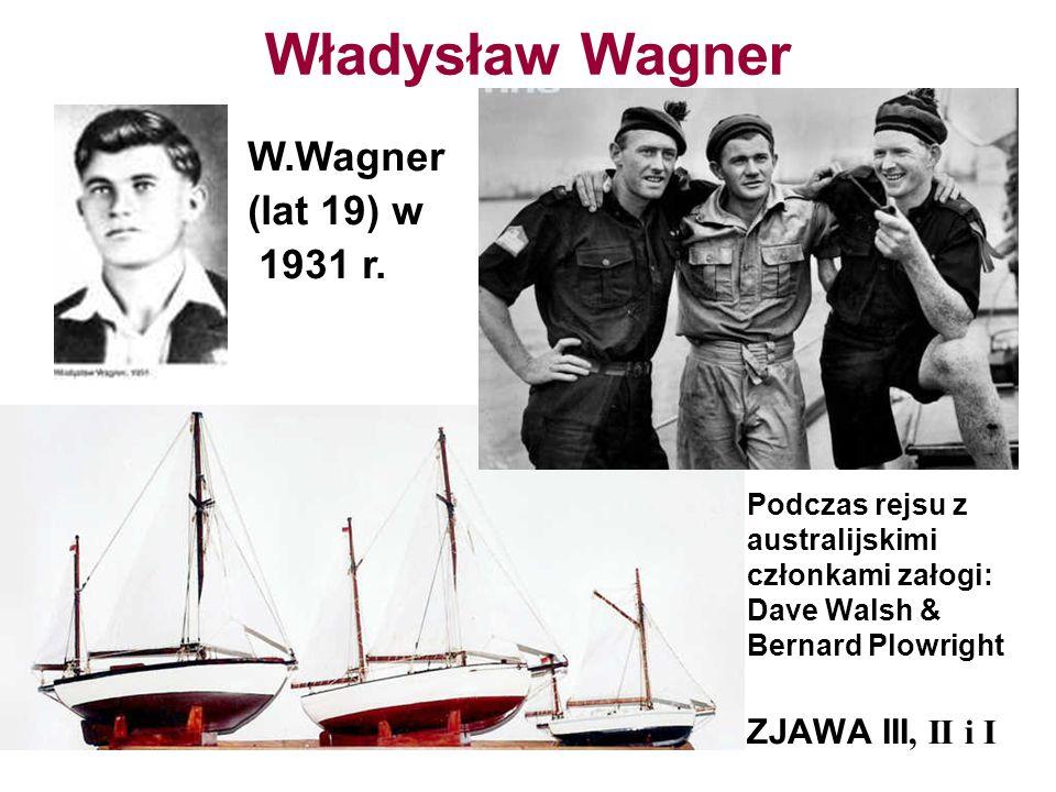 Władysław Wagner Podczas rejsu z australijskimi członkami załogi: Dave Walsh & Bernard Plowright ZJAWA III, II i I W.Wagner (lat 19) w 1931 r.