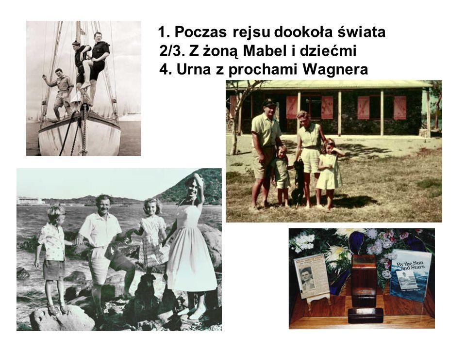 1. Poczas rejsu dookoła świata 2/3. Z żoną Mabel i dziećmi 4. Urna z prochami Wagnera
