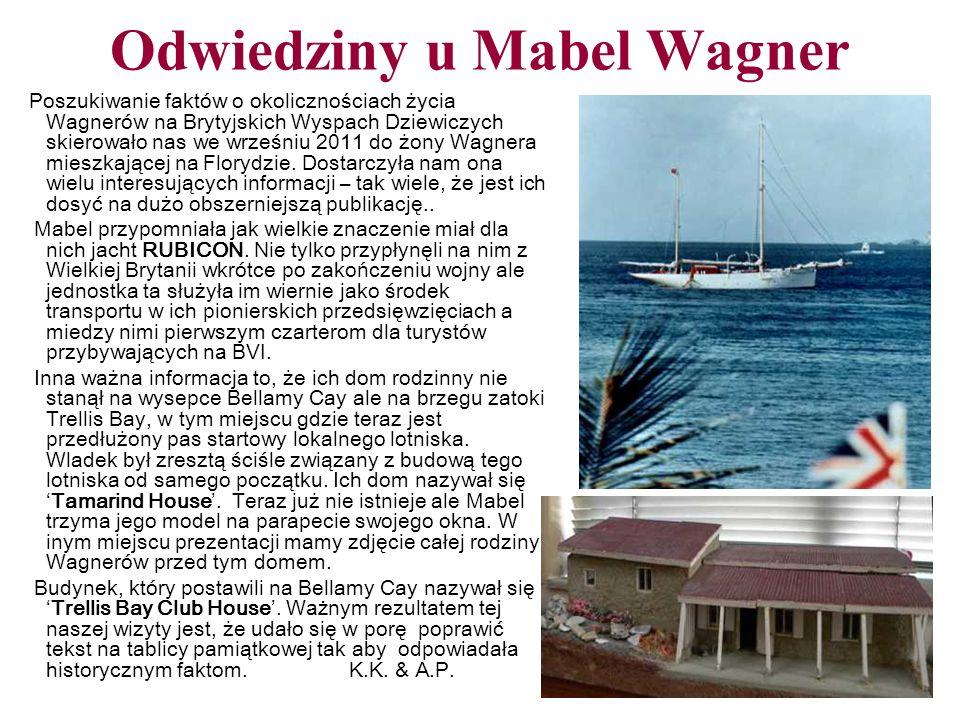Odwiedziny u Mabel Wagner Poszukiwanie faktów o okoliczno ś ciach życia Wagnerów na Brytyjskich Wyspach Dziewiczych skierowało nas we wrześniu 2011 do