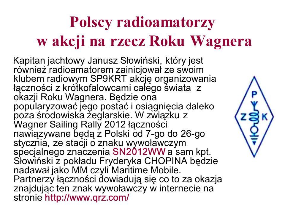 Polscy radioamatorzy w akcji na rzecz Roku Wagnera Kapitan jachtowy Janusz Słowiński, który jest również radioamatorem zainicjował ze swoim klubem rad