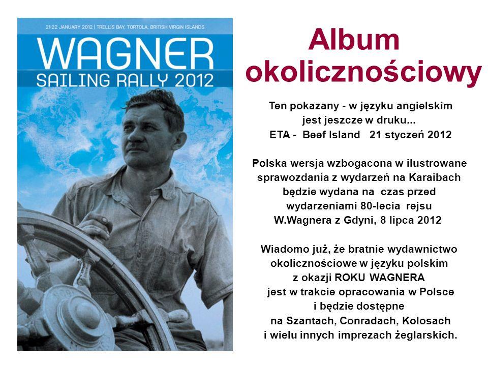 Album okolicznościowy Ten pokazany - w języku angielskim jest jeszcze w druku... ETA - Beef Island 21 styczeń 2012 Polska wersja wzbogacona w ilustrow